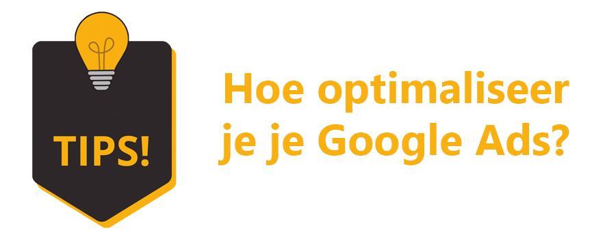Hoe optimaliseer je je Google Ads?